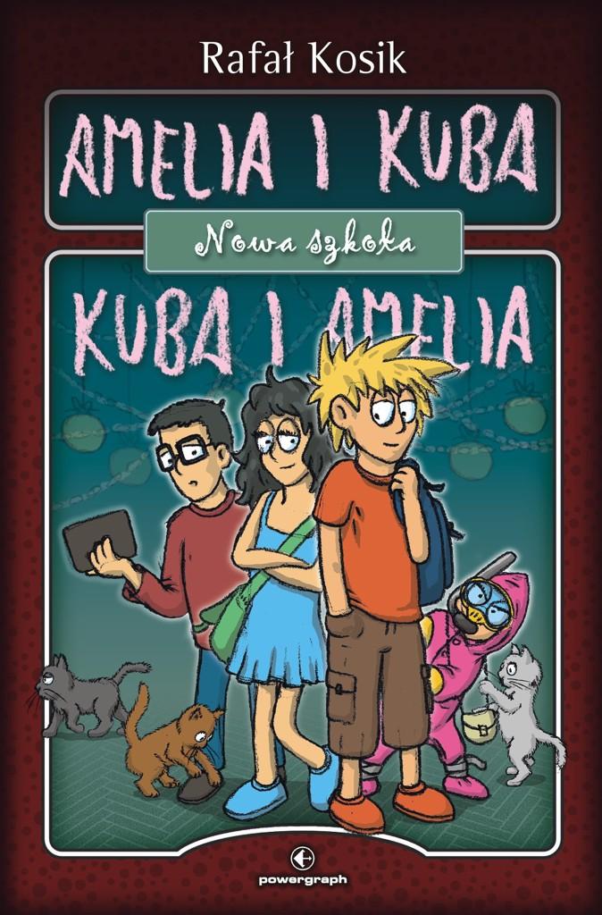 Amelia i Kuba. Kuba i Amelia - Nowa szkoła - okladka