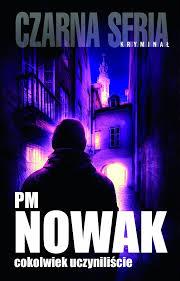 cokolwiek uczyniliscie PM Nowak