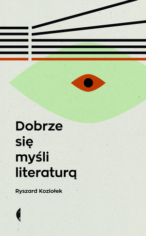 dobrze-sie-mysli-literatura ryszard koziołek