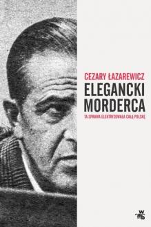 elegancki morderca cezary łazarewicz