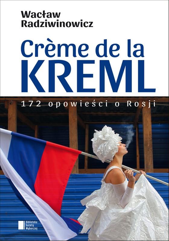 creme-de-la-kreml-waclaw-radziwinowicz